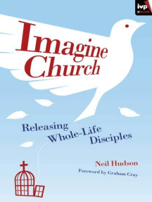 Imagine Church: Releasing Dynamic Everyday Disciples