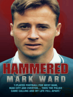 Hammered - I Played Football for West Ham, Man City and Everton… Then the Police Came Calling and My Life Fell Apart