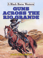 Guns Across The Rio Grande