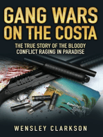 Gang Wars on the Costa - The True Story of the Bloody Conflict Raging in Paradise