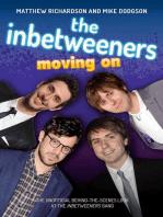The Inbetweeners - Moving On - The Unofficial Behind-the-Scenes Look at The Inbetweeners Gang