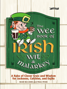 The Wee Book of Irish Wit & Malarkey: A Rake of Clever Craic and Wisdom for Jackeens, Culchies and Eejits