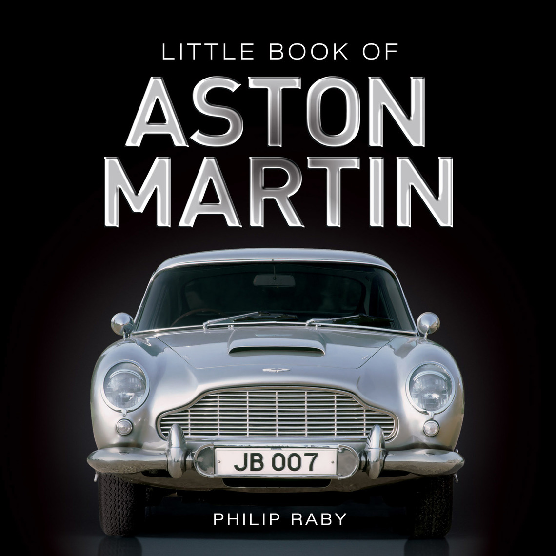 The Little Book Of Aston Martin By Philip Raby