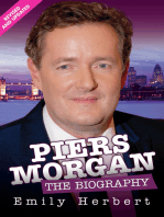 Piers Morgan - The Biography