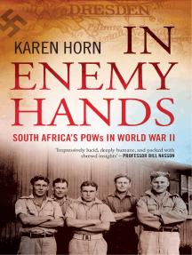 In Enemy Hands: South Africa's POWs in World War II