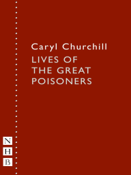Lives of the Great Poisoners (NHB Modern Plays)