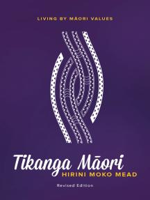 Tikanga Maori (Revised Edition): Living By Maori Values