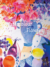 The Magic of Watercolour Flowers: Step by step techniques and inspiration