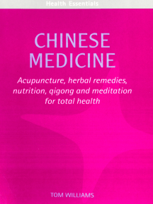 Chinese Medicine: Acupuncture, herbal remedies, nutrition, qigong and meditation for total health