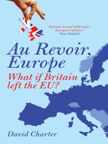 Au Revoir, Europe: What if Britain left the EU?