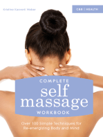 Complete Self Massage Workbook: Over 100 Simple Techniques for Re-energizing Body and Mind
