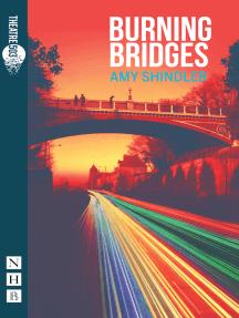 Burning Bridges (NHB Modern Plays)