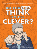 Do You Still Think You're Clever?: Even More Oxford and Cambridge Questions!