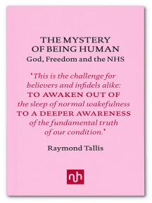 The Mystery of Being Human: God, Freedom and the NHS