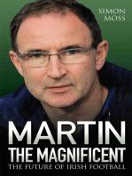 Martin the Magnificent - The Future of Irish Football
