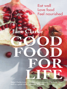 Good Food for Life: Eat Well * Love Food * Feel Nourished