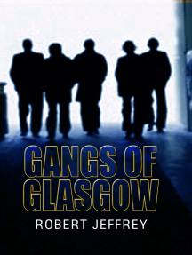 Gangs of Glasgow: True Crime From the Streets