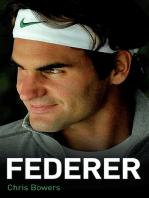Federer - The Biography of Roger Federer