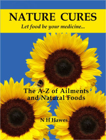 Nature Cures: the A to Z of Ailments and Natural Foods