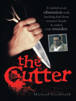 The Cutter - It started as an obsession with hacking hair from women's heads. It ended with murder