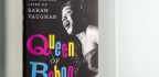 'Queen Of Bebop' Is A Welcome Look At Sarah Vaughan's Legendary Career