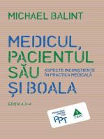 Medicul, pacientul său și boala. Aspecte inconștiente în practica medicală