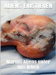 Aliens existieren: Warum Aliens unter uns leben