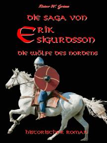 Die Saga von Erik Sigurdsson: Die Wölfe des Nordens