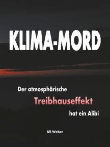 Klima-Mord: Der atmosphärische Treibhauseffekt hat ein Alibi