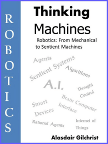 Robotics: from Mechanical to Sentient Machines: Thinking Machines, #1