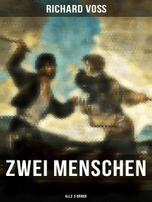 Zwei Menschen (Alle 3 Bände): Historischer Roman
