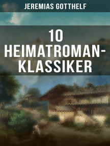 10 Heimatroman-Klassiker: Uli der Knecht + Der Oberhof + Der Bürgermeister von Thorn + Marie Verwahnen + Der Wittiber…