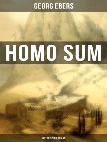 Homo sum (Historischer Roman): Die Geschichten der Sinai-Halbinsel: Die Höhlen der Anachoreten, der Wüstenväter
