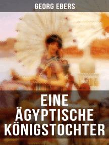 Eine ägyptische Königstochter: Das Schicksal der ägyptischen Prinzessin Nitetis in der Zeit der jungen Weltmacht der Perser
