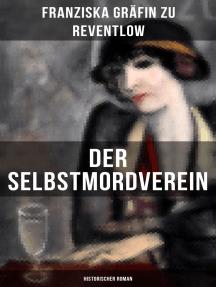 Der Selbstmordverein (Historischer Roman): Die Zeit der Belle Époque