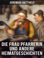 Die Frau Pfarrerin und andere Heimatgeschichten