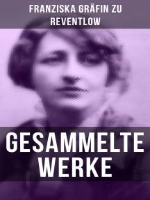 Gesammelte Werke: Romane, Erzählungen, Essays, Gedichte & Briefe