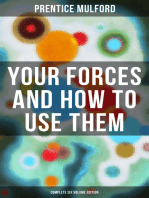 Your Forces and How to Use Them (Complete Six Volume Edition)