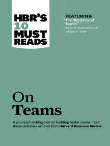 """HBR's 10 Must Reads on Teams (with featured article """"The Discipline of Teams,"""" by Jon R. Katzenbach and Douglas K. Smith)"""