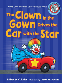 The Clown in the Gown Drives the Car with the Star: A Book about Diphthongs and R-Controlled Vowels