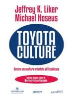 Toyota Culture. Creare una cultura orientata all'eccellenza
