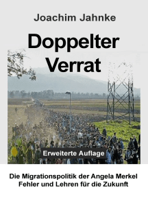 Doppelter Verrat: Die Migrationspolitik der Angela Merkel - Fehler und Lehren für die Zukunft