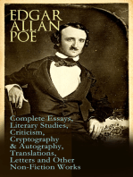 Edgar Allan Poe: Complete Essays, Literary Studies, Criticism, Cryptography & Autography, Translations, Letters and Other Non-Fiction Works: The Philosophy of Composition, The Rationale of Verse, The Poetic Principle, Old English Poetry, Maelzel's Chess Player, Eureka, The Literati of New York, Fifty Suggestions, Exordium, Marginalia…