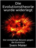 Die Evolutionstheorie wurde widerlegt