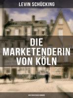 Die Marketenderin von Köln (Historischer Roman)