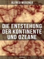 Die Entstehung der Kontinente und Ozeane (Illustriert)