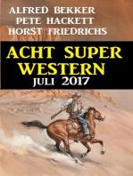 Acht Super Western Juli 2017