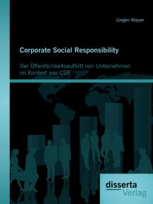 Corporate Social Responsibility: Der Öffentlichkeitsauftritt von Unternehmen im Kontext von CSR