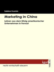 Marketing in China: Lehren aus dem Erfolg amerikanischer Unternehmen in Fernost