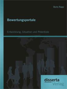Bewertungsportale: Entwicklung, Situation und Potentiale